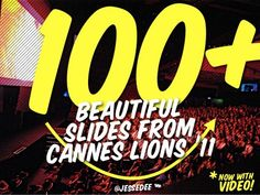 100+ Beautiful Slides from #CannesLions '11