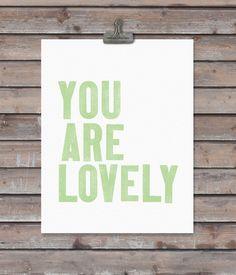 YOU ARE LOVELY  art print - 11 x 14 - custom colors. $22.00, via Etsy.