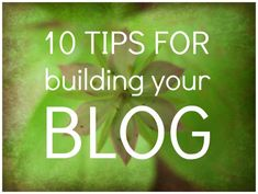 10 blog tips