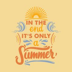 It's only a summer