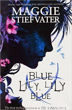 Blue Lily, Lily Blue (Raven Cycle): Amazon.co.uk: Maggie Stiefvater…
