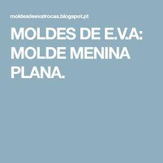 MOLDES DE E.V.A: MOLDE MENINA PLANA.