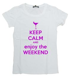 "T-shirt ""Keep Calm and enjoy the Weekend""!"