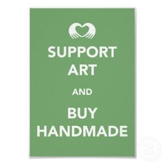 Support Art and Buy Handmade