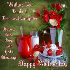 Wishing You Loads Of Love And Laughter, Have A nice Day With God Blessings! Happy Wednesday wednesday wednesday quotes happy wednesday wednesday image quotes wednesday quotes and sayings Wednesday Morning Greetings, Blessed Wednesday, Good Morning Wednesday, Wonderful Wednesday, Funny Hump Day Memes, Hump Day Quotes, Morning Quotes, Funny Jokes, Friday Drinking Quotes