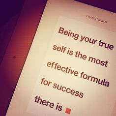 Being your true self is the most effective formula for success there is Inspirational Quotes For Girls, Inspirational Message, Favorite Quotes, Best Quotes, Danielle Laporte, The Desire Map, Fun Sayings, Brand Inspiration, Words Worth
