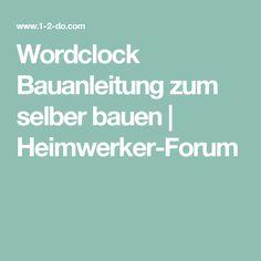 Wordclock Bauanleitung zum selber bauen | Heimwerker-Forum