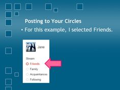 #google+ #hangoutsonair When you select a Circle, it will become highlighted as the example shows above This is how you know your desired Circle has been accurately selected