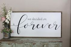 We Decided On Forever Framed Wood Sign, Love Decor, Wedding Gift Bedroom Wall Art, Farmhouse Decor, Wood Signs Sayings, Diy Wood Signs, Sign Quotes, Large Artwork, Modern Artwork, Kelsey Rose, Apartment Decorating For Couples, Pastel Room, Wedding Gifts For Couples