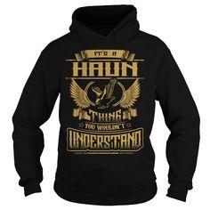 Cool HAUN HAUNYEAR HAUNBIRTHDAY HAUNHOODIE HAUNNAME HAUNHOODIES  TSHIRT FOR YOU T-Shirts