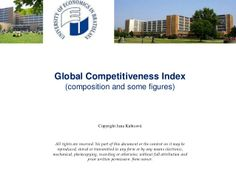 Global competitiveness index (composition and some figures) by Jana Kubicová via slideshare