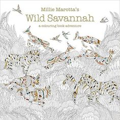 Millie Marottas Wild Savannah A Colouring Book Adventure Books Amazoncouk Marotta