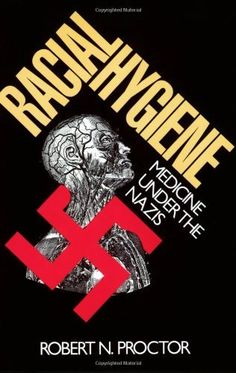 Racial Hygiene: Medicine Under the Nazis by Robert Proctor, http://www.amazon.com/dp/0674745787/ref=cm_sw_r_pi_dp_Eev5rb1YYT9B0