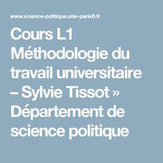 Cours L1 Méthodologie du travail universitaire – Sylvie Tissot » Département de science politique