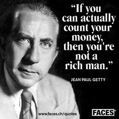 Funny business quote by Jean Paul Getty: If you can actually count your money, then you're not a rich man.