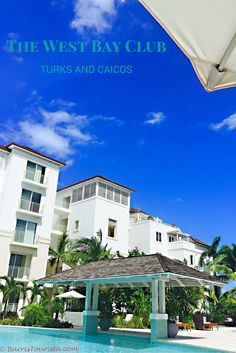 Hotel review of the upscale West Bay Club in Providenciales, Turks in Caicos. (c) BarrisTourista.com