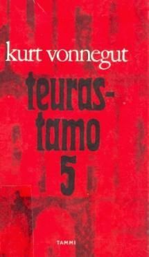 10/ Vonnegut: Teurastamo 5 eli Lasten ristiretki (Slaughterhouse 5, or The Children's Crusade)