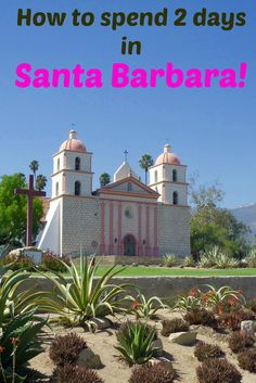 How to spend 2 days in Santa Barbara! 2 days is hardly enough for this Southern…