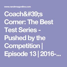 Coach's Corner: The Best Test Series - Pushed by the Competition | Episode 13 | 2016-11-22 | Restoration & Remediation Magazine