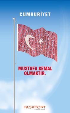 Pasaport Ajans - Cumhuriyet Mustafa Kemal Olmaktır.