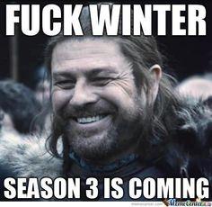 Fuck#Winter#SEASON#3#IS#COMING