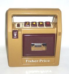 Fisher price tape recorder. I remember recording myself singing all the time