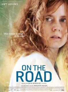 """On the Road"" dirigida por Walter Salles.  En el póster Amy Adams"