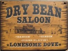 Cowboy Brand Furniture: Wall Sign-Movie-Lonesome Dove-Dry Bean Saloon