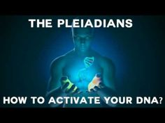 The Pleiadians on How to activate the DNA - YouTube