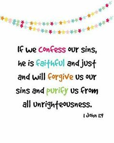 """""""When we confess our sin, WE ARE WILLING TO SAY (and believe) THE SAME THING ABOUT OUR SIN THAT GOD SAYS ABOUT IT. We should keep on confessing our sin - instead of referring to a 'once-for-all' confession of sin at our conversion... vital to maintain our relationship with God... As God convicts us of sin..."""" ~ Guzik"""