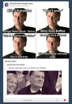 Moffat: because Fuck you.  That's why.
