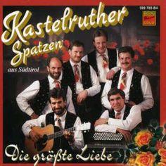 Kastelruther Spatzen - Die Grosste Liebe