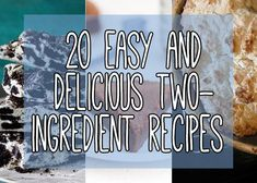 These Two-Ingredient Recipes Are So Simple, But So Delicious