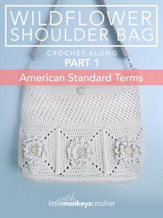 Wildflower Shoulder Bag CAL (Part 1 of 3) - Free Crochet Purse Pattern by Little Monkeys Crochet
