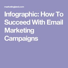 Infographic: How To Succeed With Email Marketing Campaigns