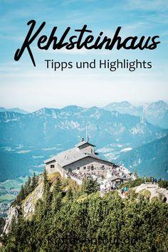 Du möchtest das Kehlsteinhaus in Berchtesgaden besuchen? Hier findest du alle Tipps und Highlights. Schau mal rein!