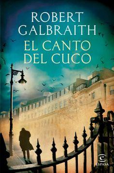 El canto del cuco - Robert Galbraith (Espasa)  http://lecturadirecta.blogspot.com.es/2014/01/el-canto-del-cuco-robert-galbraith.html