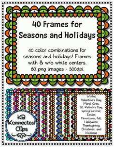 40 Holiday and Seasonal Frames $ https://www.teacherspayteachers.com/Product/40-Holiday-and-Seasonal-Frames-1711280