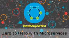 Zero to Hero with Microservices #JavaScriptWorldhttps://t.co/8mbAbRSaq9 http://pic.twitter.com/aNhQ2sgv2V   Digital Marketing 4U (@_Digital_MKT_) October 18 2016