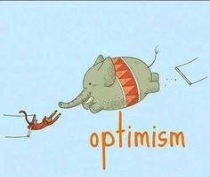 Optimism! Go big!