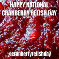 November 22, 2014 - National Cranberry Relish Day