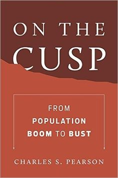 On the cusp : from population boom to bust
