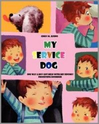 My Service Dog: Help for Sensory Processing Disorder by Cindy Jusino READ guest post by authot about her book >>