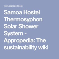 Samoa Hostel Thermosyphon Solar Shower System - Appropedia: The sustainability wiki