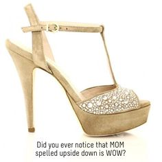 Did you ever notice that MOM spelled upside down is WOW?  Shop:  http://helsar.com/shop/product/suede-sandal/  #motherhood #mothersday #helsar #shopnow #shoes