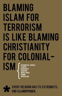 Blaming Islam for terrorism is like blaming Christianity for colonialism. #Islam #Islamophobia