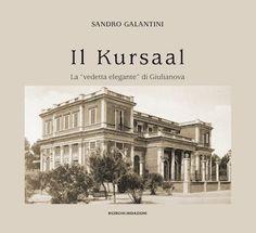 Giulianova, di respiro internazionale gli studi di Sandro Galantini #libro #ilkursaal