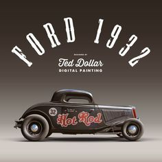 Ted Dollar Clothing-Ted Dollar Clothing Hyper realistic digital painting Hot Rod 32 by Ted Dollar, via Behance - Rat Rod Trucks, Rat Rods, Ford Trucks, Truck Drivers, Diesel Trucks, Semi Trucks, Ford Diesel, Lifted Trucks, Big Trucks