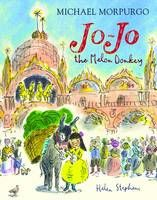 Jo-Jo the Melon Donkey - Michael Morpurgo with beautiful illustrations by Helen Stephens.  A wonderful story.  I love this book.