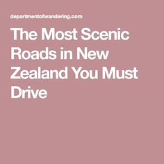 Planning an epic road trip through the Land of the Long White Cloud? These are the most scenic roads in New Zealand you can't miss! Packing For New Zealand, New Zealand Travel, I Wish I Had, What To Pack, You Must, Road Trip, Roads, Road Trips